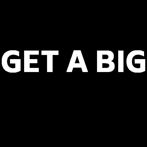GET A BIG